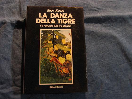 Bjorn Kurtén -La danza della tigre - Un romanzo dell'era glaciale -1983