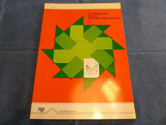 AA.VV. - Il problema della tossicodipendenza - 1982