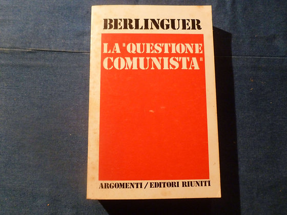 E. Berlinguer - La questione comunista - 1975