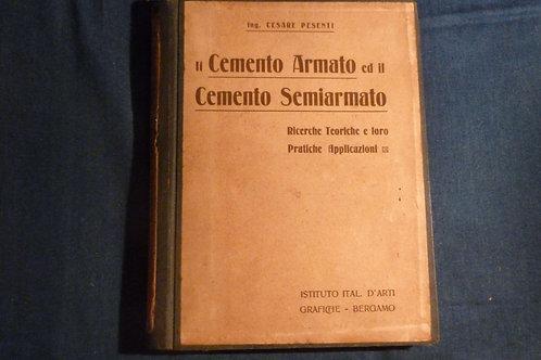 Cesare Pesenti - Il cemento armato ed il cemento semiarmato - 1906