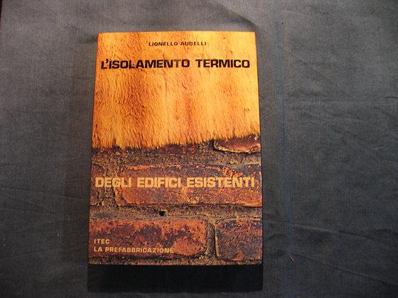 Lionello Augelli - L'isolamento termico degli edifici esistenti - 1981