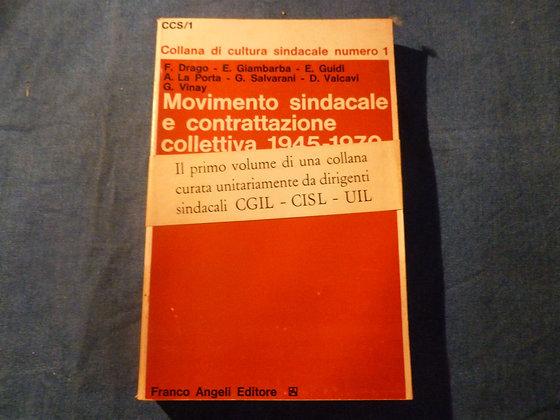 AA.VV. - Movimento sindacale e contrattazione collettiva 1945/1970 - 1971