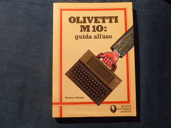 M. Mangia - Olivetti M10 guida all'uso - 1984