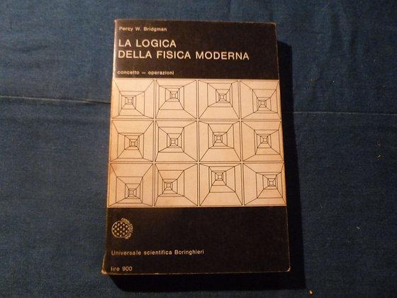 P. W. Bridgeman - La logica nella fisica moderna - 1965