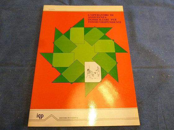 AA.VV. - L'operatore di assistenza domiciliare per tossicodipendenti - 1982