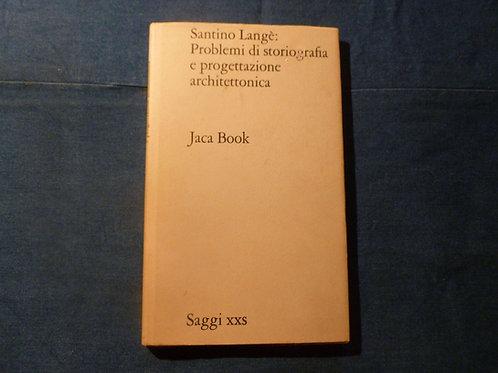 S. Langè - Problemi di storiografia e progettazione architettonica - 1969