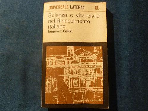 E. Garin - Scienza e vita civile nel rinascimento italiano - 1965