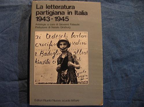 Giovanni Falaschi - La letteratura partigiana in Italia 1943/1945 - anno 1984