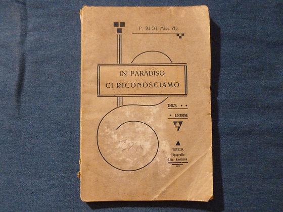 P. Blot - In paradiso ci riconosciamo - 1912