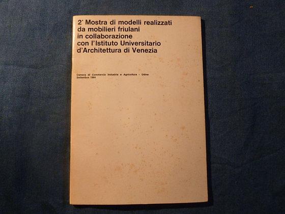 AA. VV. - 2a Mostra di modelli realizzati da mobilieri friulani... - 1964