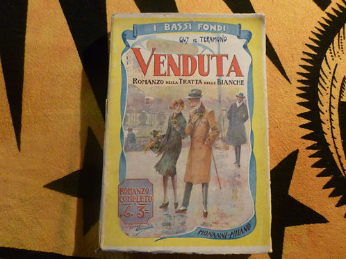 Guy de Teramond - Venduta, romanzo della tratta delle bianche - 1930