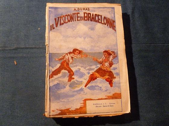 A. Dumas - Il visconte di Bragelonne, completo vol. 1 e 2 - 1932