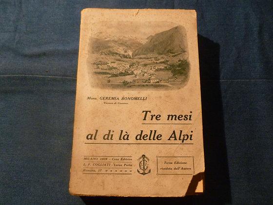 G. Bonomelli - Tre mesi al di là delle alpi - 1909