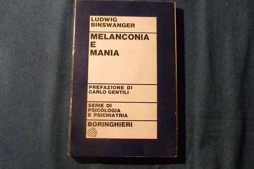 L. Binswanger - Melanconia e mania - 1971