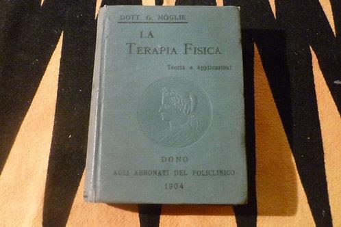 G. Moglie - La terapia fisica - 1904