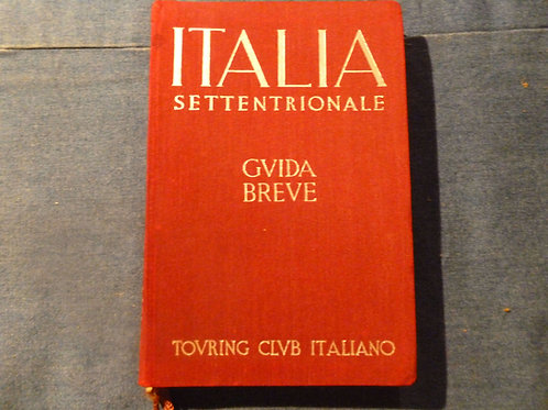 Italia settentrionale - Guida breve - 1937 volume I