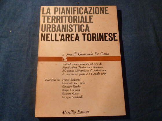 G. De Carlo - La pianificaz. territoriale urbanistica nell'area torinese - 1964