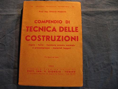 Giulio Pizzetti - Compendio di tecnica delle costruzioni - 1957