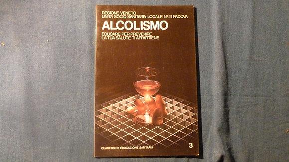 AA.VV. Quaderni di educazione sanitaria - alcolismo - tabagismo  - 1985