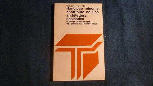 G. Tortorici -Handicap minorile: contributo ad una architettura scolastica- 1979