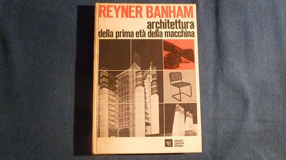 Reyner Banham - Architettura della prima età della macchina - 1970