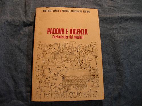 Alberto Cecchetto - Padova e Vicenza, l'urbanistica dei notabili - 1977