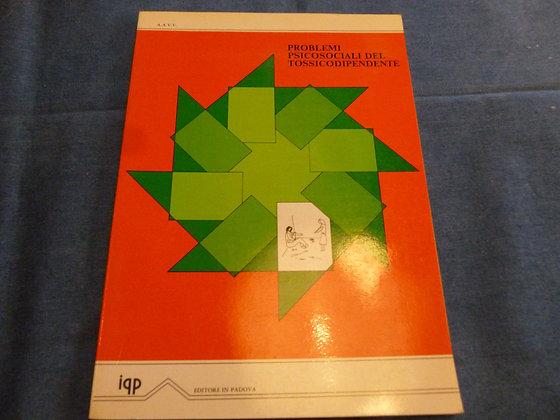 AA.VV. - Problemi psicosociali del tossicodipendente - 1982