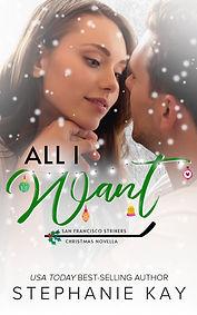 All_I_Want_Stephanie_Kay_Amazon_Smashwor