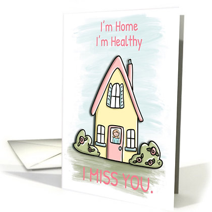 Cute Yellow House Card - I'm Healthy - I Miss You Greeting Card - Isolation Card