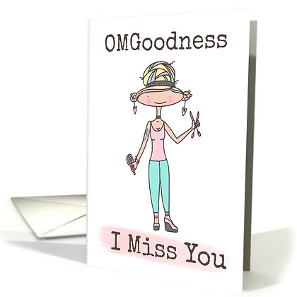 Cute Hairdresser Card - I Miss You - Fun Greeting Card