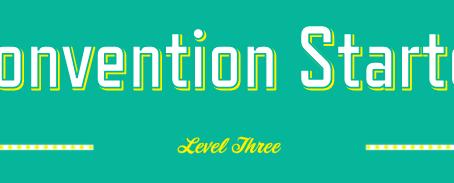 Convention Starter Level Three