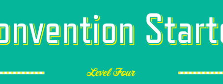 Convention Starter Level Four