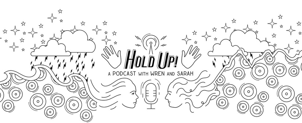 Hold Up Podcast Banner