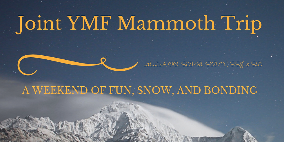 Joint Annual YMF Mammoth Trip
