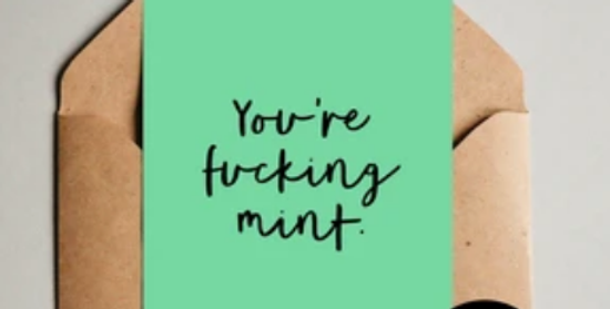Friendship and support card - mint background with black writing saying You're fucking mint
