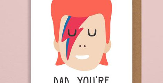 Fathers day card featuring cartoon ziggy stardust face and wording Dad, You're a starman!