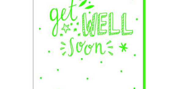 White card with fluorescent green writing with message get well soon