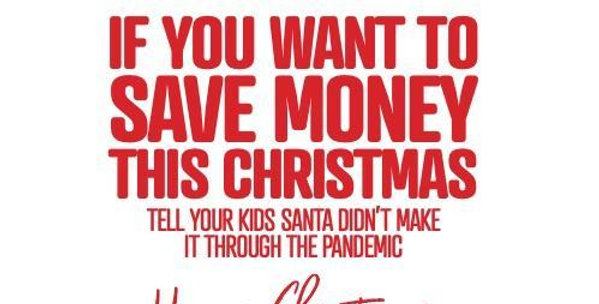 Christmas card with red/white border if you want to save money this christmas tell your kids santa didn't make it through the