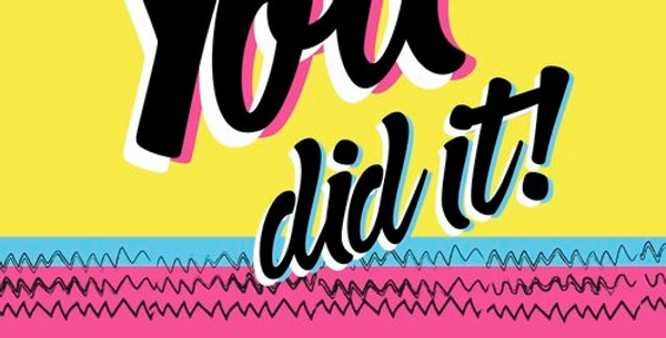 Bold and bright congratulations card with yellow, blue and pink background and black words saying you did it