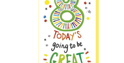 8th Birthday card with multicoloured writing saying 8 today's going to be great
