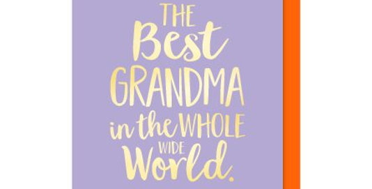Birthday Card or Mother's Day card for Grandma saying the best Grandma in the whole wide world. Lilac background,gold writing