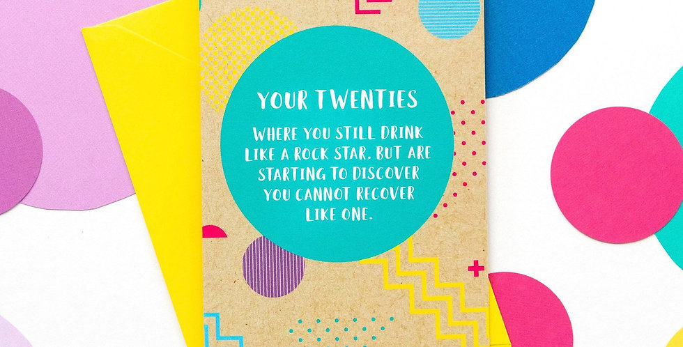 20th birthday card kraft paper and multicoloured saying Your Twenties where you still drink like a rockstar but are starting