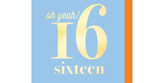 16th Birthday Card, light blue with gold writing saying oh yeah 16!