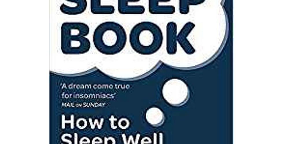 The Sleep Book: How to Sleep Well Every Night by Dr Guy Meadows