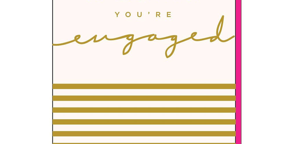 Cream engagement card with gold striping to bottom half and gold words so exciting! You're engaged!