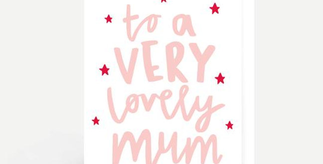 white mothers day card with pale pink wording to a very lovely mum and red star sprinkles