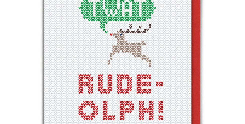 Knitted style Christmas card, white with red and blue border. Pic of Rudolph with saying Twat and message Rude Olph