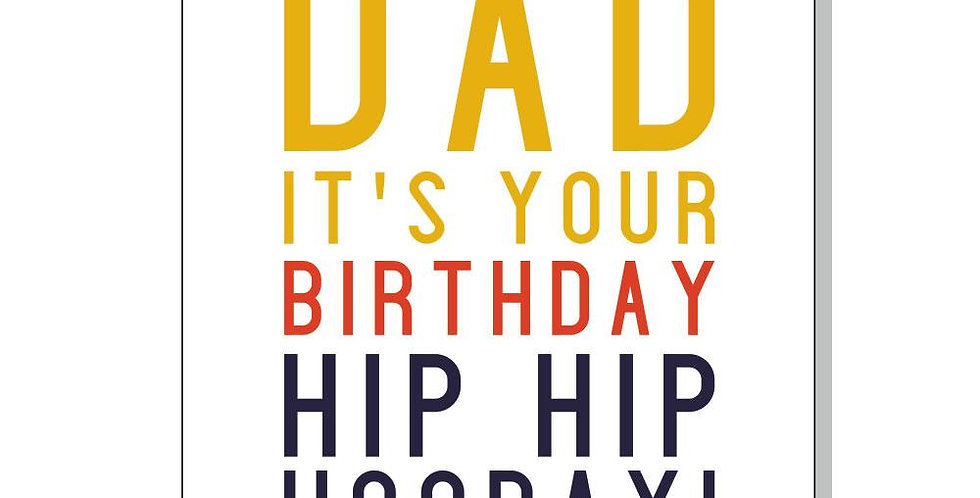 Birthday card for Dad, white with multicoloured writing saying Dad it's your birthday hip hip hooray!