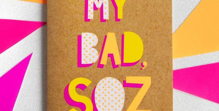 Sorry card, kraft paperp with fluroescent white, pink and yellow writing saying my bad soz