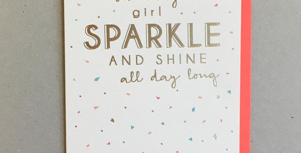Birthday card with white background and multicoloured sprinkles saying birthday girl sparkle and shine all day long